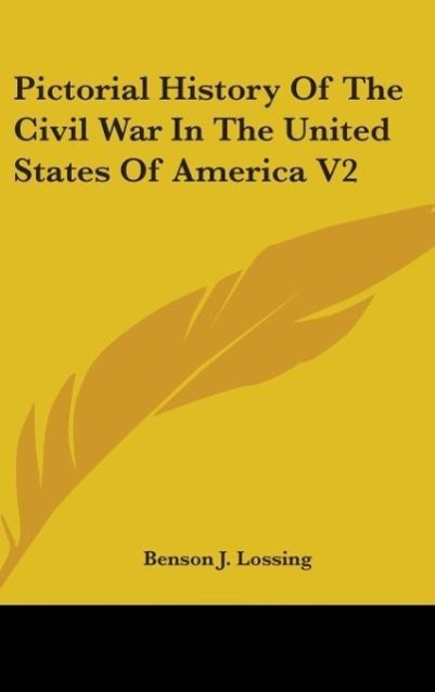Pictorial History Of The Civil War In The United States Of America V2 - Benson J. Lossing
