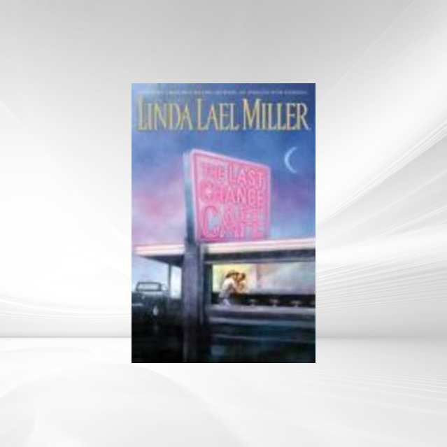 The Last Chance Cafe als eBook Download von Linda Lael Miller - Linda Lael Miller