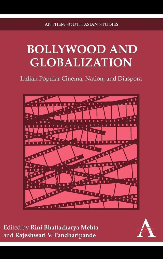Bollywood and Globalization als Buch von