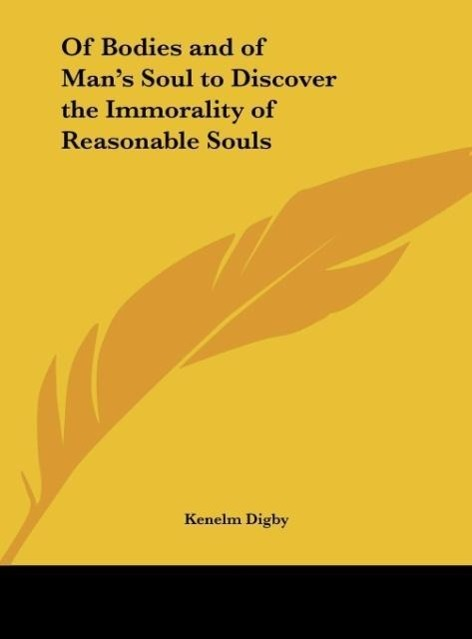 Of Bodies and of Man´s Soul to Discover the Immorality of Reasonable Souls als Buch von Kenelm Digby - Kenelm Digby