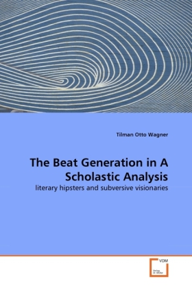 The Beat Generation in A Scholastic Analysis als Buch von Tilman Otto Wagner - Tilman Otto Wagner