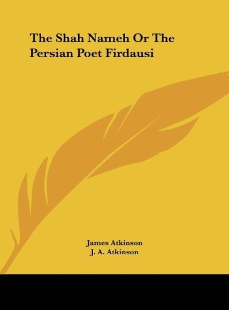 The Shah Nameh Or The Persian Poet Firdausi als Buch von