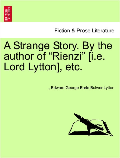 A Strange Story. By the author of Rienzi [i.e. Lord Lytton], etc. Vol. II. als Taschenbuch von Edward George Earle Bulwer Lytton - 1241198772