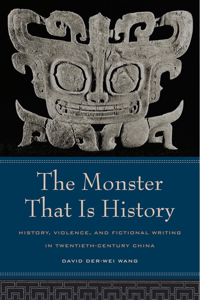 Monster That Is History - David Der-Wei Wang