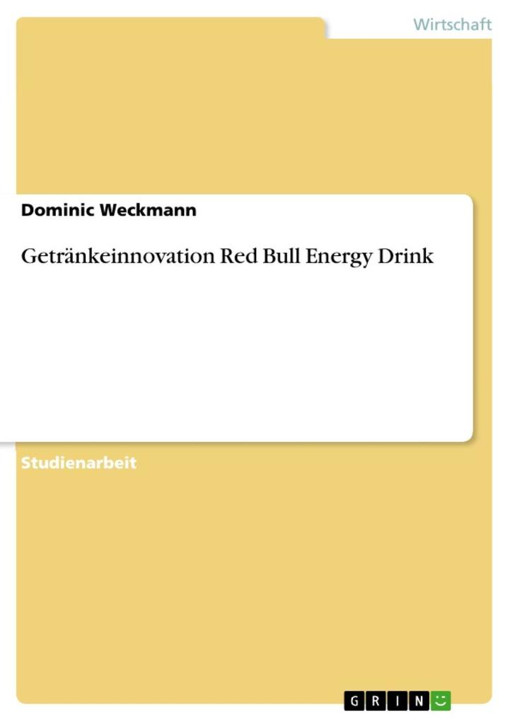 Getränkeinnovation Red Bull Energy Drink als eBook Download von Dominic Weckmann - Dominic Weckmann