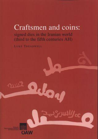 Craftsmen and coins: signed dies in the Iranian world (third to the fifth centuries AH) als eBook Download von Luke Treadwell - Luke Treadwell