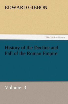 History of the Decline and Fall of the Roman Empire als Buch von Edward Gibbon - Edward Gibbon