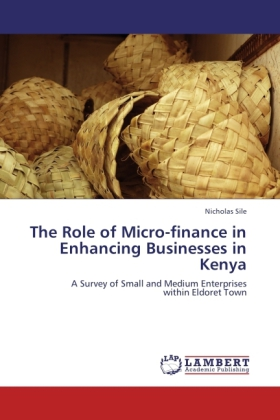 The Role of Micro-finance in Enhancing Businesses in Kenya als Buch von Nicholas Sile - Nicholas Sile