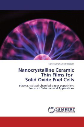 Nanocrystalline Ceramic Thin Films for Solid Oxide Fuel Cells - Selvakumar Jayaprakasam