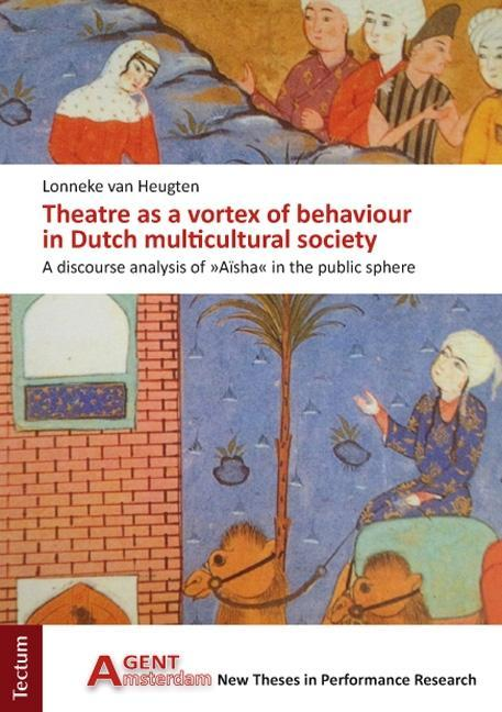 Theatre as a vortex of behaviour in Dutch multicultural society als Buch von Lonneke van Heugten - Lonneke van Heugten