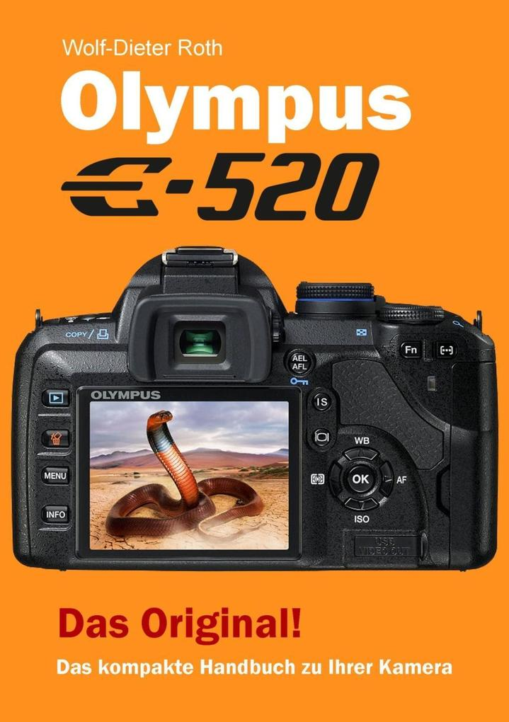 Olympus E-520 als eBook Download von Wolf-Dieter Roth - Wolf-Dieter Roth