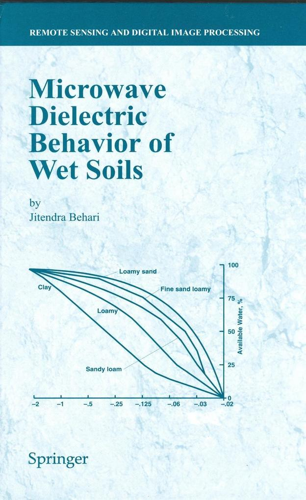 Microwave Dielectric Behaviour of Wet Soils als Buch von J. Behari - J. Behari