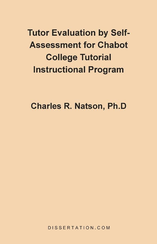 Tutor Evaluation by Self-Assessment for Chabot College Tutorial Instructional Program als Taschenbuch von Charles Russell Natson - 1581120311