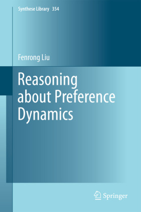 Synthese Library: Reasoning about Preference Dynamics - Liu, Fenrong