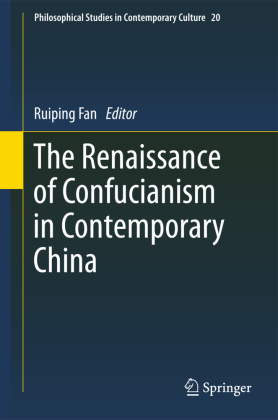 Philosophical Studies in Contemporary Culture: The Renaissance of Confucianism in Contemporary China