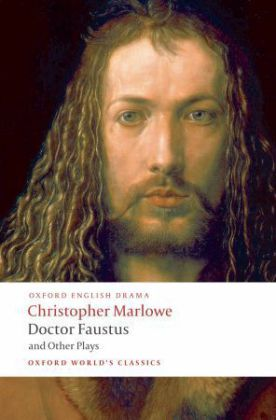 Oxford World's Classics: Doctor Faustus and Other Plays - Tamburlaine, Parts 1 and 2, Doctor Faustus, A- and B-Texts, The Jew of Malta, Edward 2