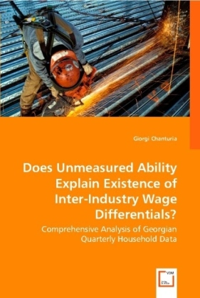 Does Unmeasured Ability Explain Existence of Inter-Industry Wage Differentials? - Comprehensive Analysis of Georgian Quarterly Household Data
