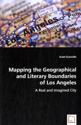 Mapping the Geographical and Literary Boundaries of Los Angeles - A Real and Imagined City