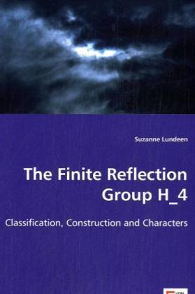 The Finite Reflection Group H 4 - Classification, Construction and Characters