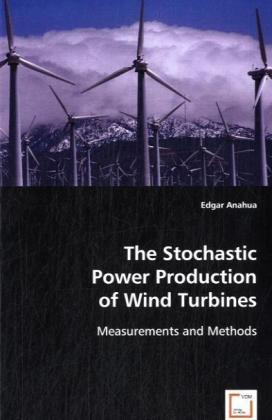The Stochastic Power Production of Wind Turbines - Measurements and Methods