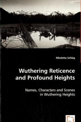 Wuthering Reticence and Profound Heights - Names, Characters and Scenes in Wuthering Heights