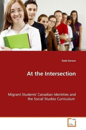 At the Intersection - Migrant Students' Canadian Identities and the Social Studies Curriculum
