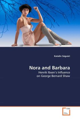 Nora and Barbara - Henrik Ibsen's Influence on George Bernard Shaw