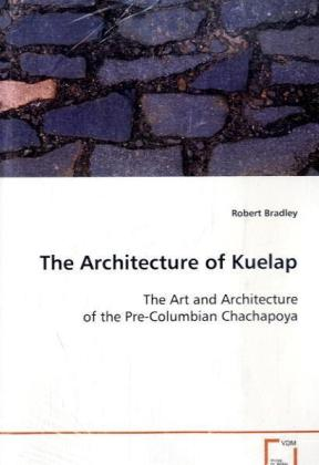 The Architecture of Kuelap - The Art and Architecture of the Pre-Columbian Chachapoya