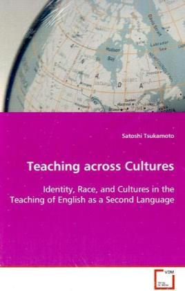Teaching across Cultures - Identity, Race, and Cultures in the Teaching of English as a Second Language