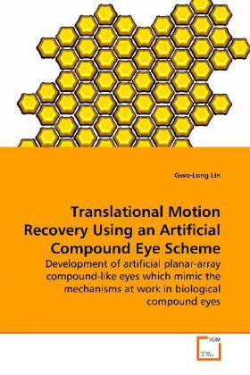 Translational Motion Recovery Using an Artificial  Compound Eye Scheme - Development of artificial planar-array compound-like  eyes which mimic the mechanisms at work in  biological compound eyes
