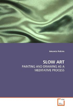 SLOW ART - PAINTING AND DRAWING AS A MEDITATIVE PROCESS