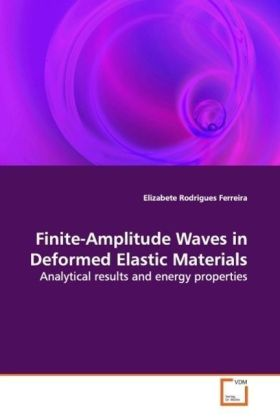 Finite-Amplitude Waves in Deformed Elastic Materials - Analytical results and energy properties