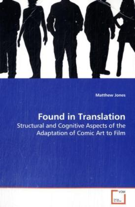 Found in Translation - Structural and Cognitive Aspects of the Adaptation  of Comic Art to Film