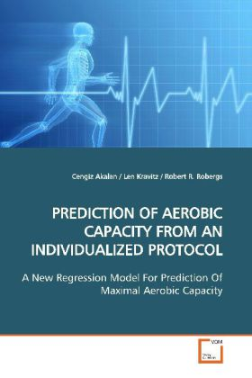 PREDICTION OF AEROBIC CAPACITY FROM AN INDIVIDUALIZED PROTOCOL - A New Regression Model For Prediction Of Maximal  Aerobic Capacity