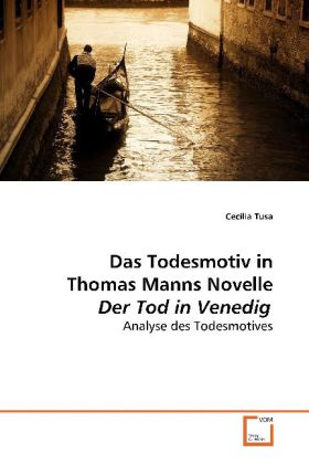 Das Todesmotiv in Thomas Manns Novelle Der Tod in Venedig - Analyse des Todesmotives