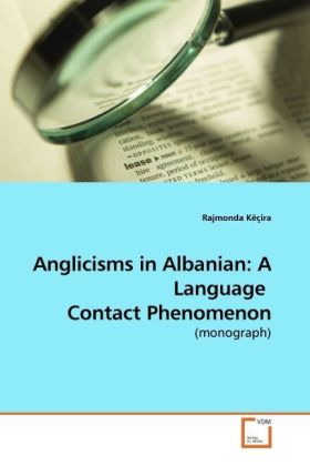 Anglicisms in Albanian: A Language  Contact Phenomenon - (monograph)
