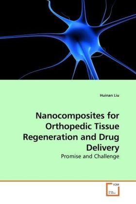 Nanocomposites for Orthopedic Tissue Regeneration and Drug Delivery - Promise and Challenge
