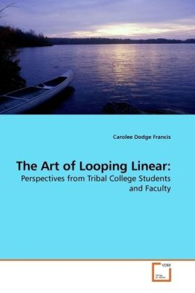 The Art of Looping Linear: - Perspectives from Tribal College Students and Faculty