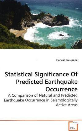 Statistical Significance Of Predicted Earthquake Occurrence - A Comparison of Natural and Predicted Earthquake Occurrence in Seismologically Active Areas