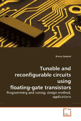 Tunable and reconfigurable circuits using floating-gate  transistors - Programming and tuning, design method,  applications
