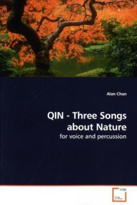 QIN - Three Songs about Nature - for voice and percussion