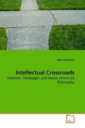 Intellectual Crossroads - Emerson, Heidegger, and Native American Philosophy