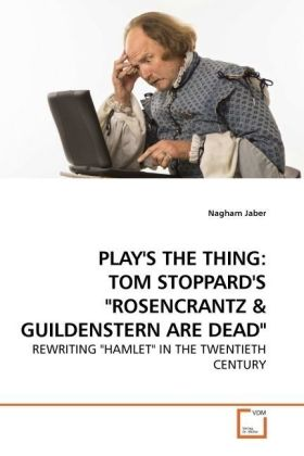 PLAY'S THE THING: TOM STOPPARD'S