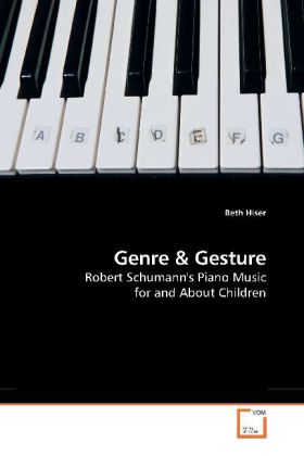 Genre - Robert Schumann's Piano Music for and About Children