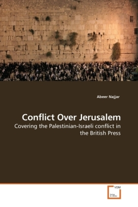 Conflict Over Jerusalem - Covering the Palestinian-Israeli conflict in the British Press
