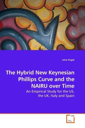 The Hybrid New Keynesian Phillips Curve and the NAIRU over Time - An Empirical Study for the US, the UK, Italy and Spain