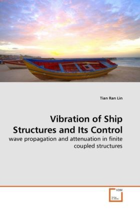 Vibration of Ship Structures and Its Control - wave propagation and attenuation in finite coupled structures