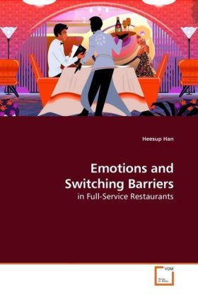 Emotions and Switching Barriers - in Full-Service Restaurants