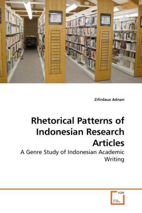 Rhetorical Patterns of Indonesian Research Articles - A Genre Study of Indonesian Academic Writing
