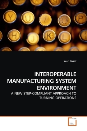 INTEROPERABLE MANUFACTURING SYSTEM ENVIRONMENT - A NEW STEP-COMPLIANT APPROACH TO TURNING OPERATIONS